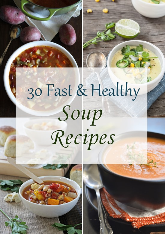 30 Fast & Healthy Soup Recipes