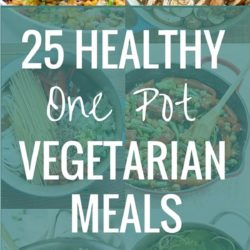 25 Healthy One Pot Vegetarian Meals