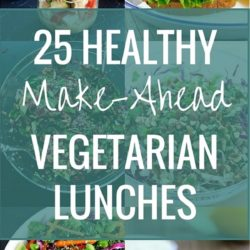 25 Healthy Make-Ahead Vegetarian Lunches