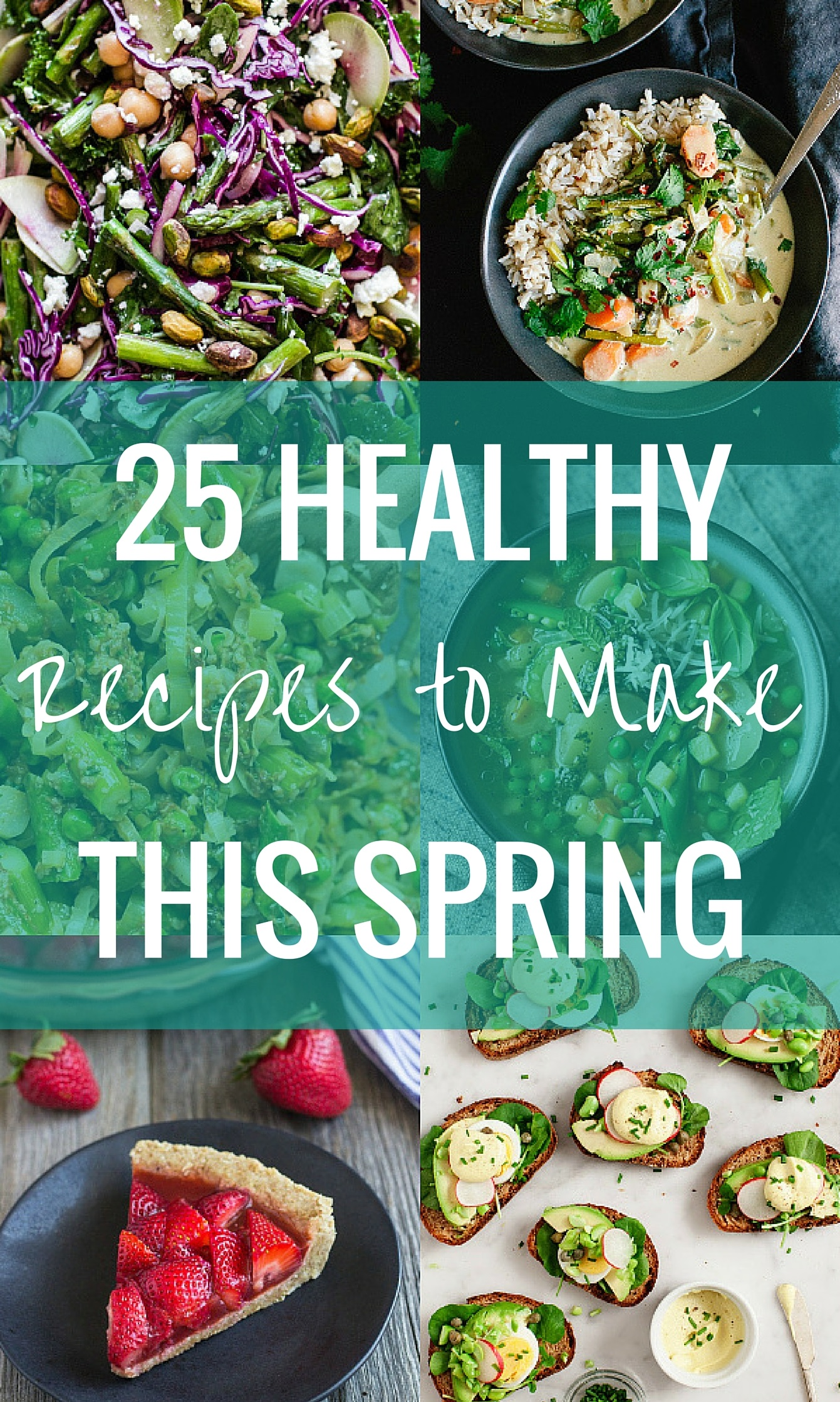 25 Healthy Recipes to Make This Spring