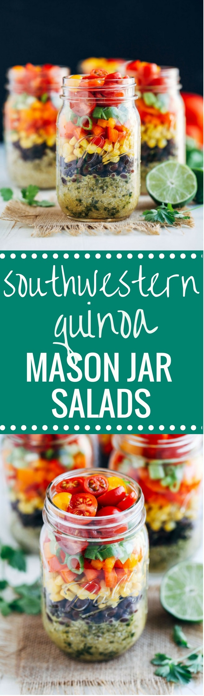 Southwestern Quinoa Mason Jar Salads made with a delicious cumin-lime dressing! Perfect to prep for healthy lunches!