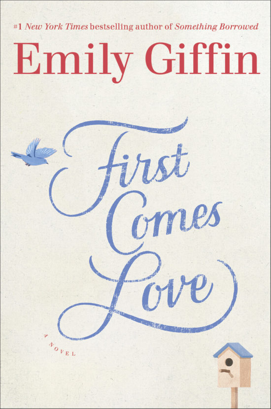 emily-giffin_first-comes-love_jacket